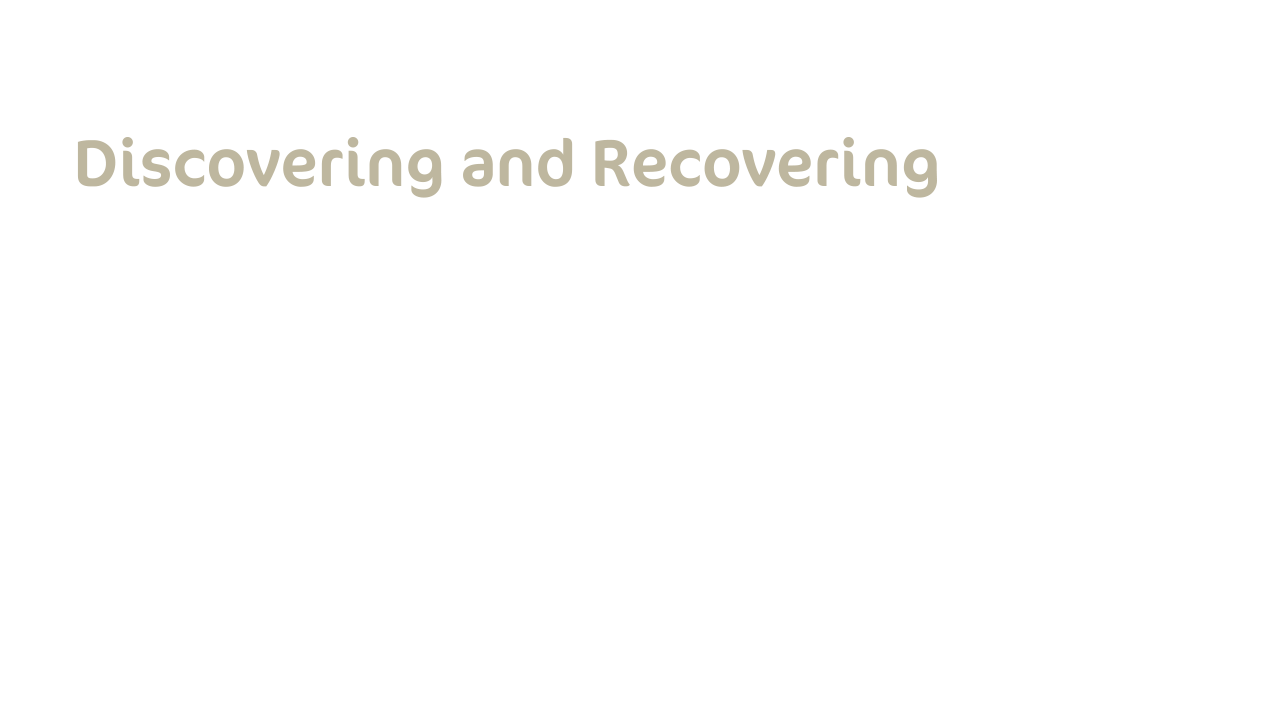 Discovering and Recovering